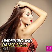 Underground Dance Series, Vol. 3 by Various Artists