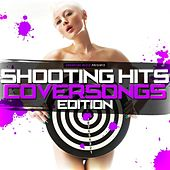 Shooting Hits - Coversongs Edition by Various Artists