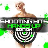 Shooting Hits - Hands Up Edition by Various Artists