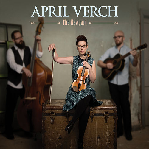 Play & Download The Newpart by April Verch | Napster