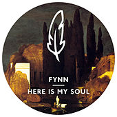 Here Is My Soul (Remixes) by Fynn