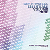Play & Download Get Physical Music Presents: Essentials, Vol. 9 - Mixed & Compiled by Jona by Various Artists | Napster