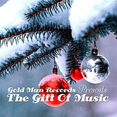 Play & Download The Gift of Music (Gold Man Records Presents) by Various Artists | Napster