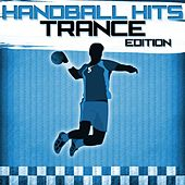 Handball Hits - Trance Edition by Various Artists