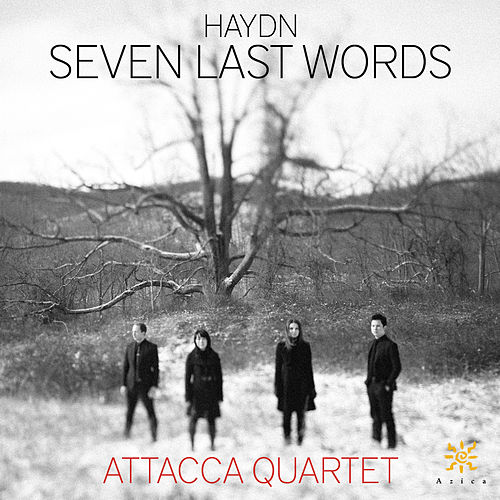 Play & Download Haydn: The 7 Last Words of Christ, Hob. XX:2 by Attacca Quartet | Napster