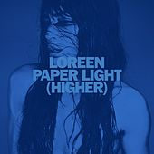 Play & Download Paper Light (Higher) by Loreen | Napster