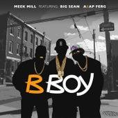 Play & Download B Boy (feat. Big Sean & A$AP Ferg) by Meek Mill | Napster