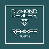 Diamond Dealer Remixes, Pt. 1 by Various Artists