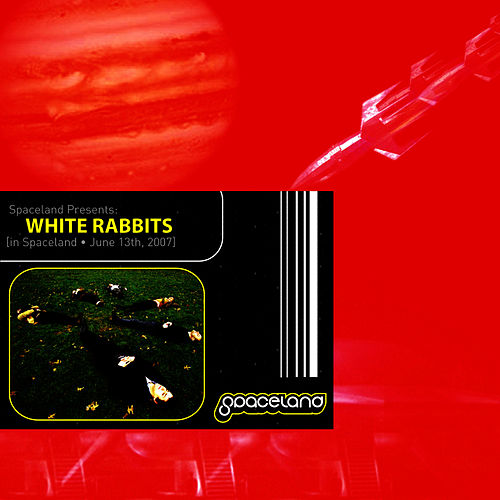 LIVE [in Spaceland - June 13th, 2007] by White Rabbits