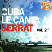 Cuba Le Canta A Serrat - Vol. 2 by Various Artists