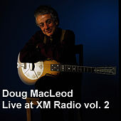 Play & Download Live at XM Radio, Vol. 2 by Doug MacLeod | Napster