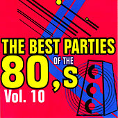 Play & Download The Best Parties of the 80's, Vol. 10 by Javier Martinez Maya | Napster