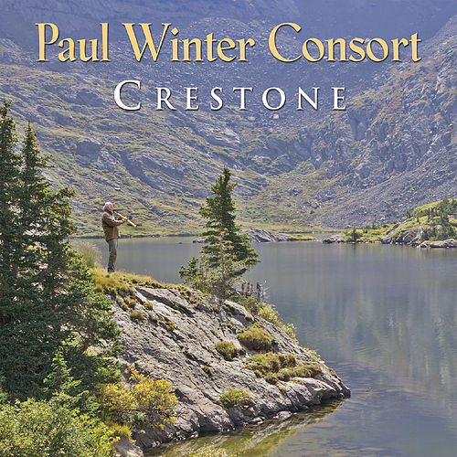 Play & Download Crestone by Paul Winter | Napster