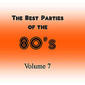 Play & Download The Best Parties of the 80's, Vol. 7 by Javier Martinez Maya | Napster