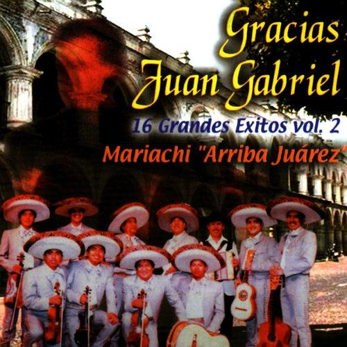 Gracias Juan Gabriel - 16 Grandes Exitos Vol. 2 by El Mariachi