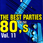 The Best Parties of the 80's, Vol. 11 by Javier Martinez Maya