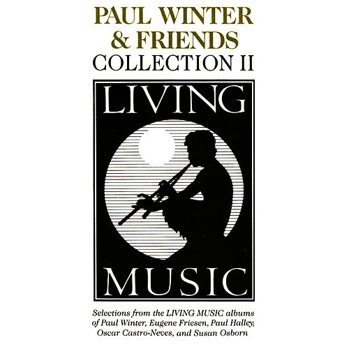 Play & Download Living Music Collection, Vol. II by Paul Winter | Napster