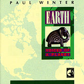 Earth: Voices of a Planet by Paul Winter