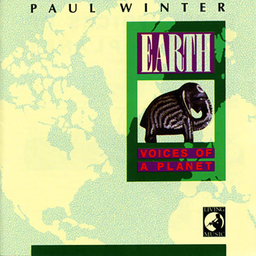 Play & Download Earth: Voices of a Planet by Paul Winter | Napster