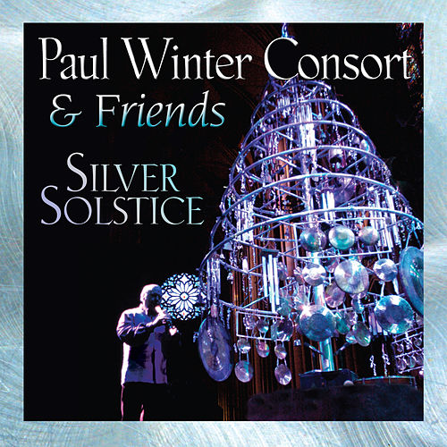 Play & Download Silver Solstice by Paul Winter | Napster