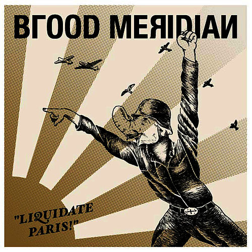 Liquidate Paris! by Blood Meridian