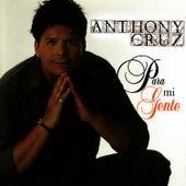 Para Mi Gente by Anthony Cruz