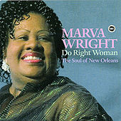 Play & Download Do Right Woman: The Soul Of New Orleans by Marva Wright | Napster