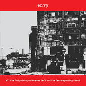 Play & Download All The Footprints You've Ever Left And The Fear Expecting Ahead by Envy | Napster