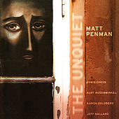 Play & Download The Unquiet by Matt Penman | Napster