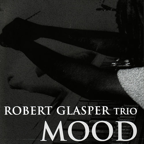 Play & Download Mood by Robert Glasper | Napster