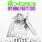 Play & Download Ibiza Opening Party 2015 by Various Artists | Napster