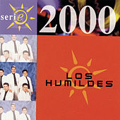 Play & Download Serie 2000 by Los Humildes | Napster