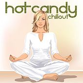 Play & Download Hot Candy Chillout by Various Artists | Napster