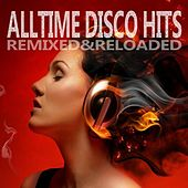 Play & Download Alltime Disco Hits (Remixed & Reloaded) by Various Artists | Napster
