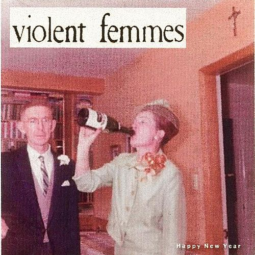 Happy New Year von Violent Femmes