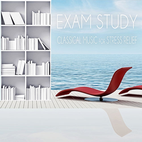 Exam Study: Classical Music for Stress Relief - Anti Stress Music, Peace of Mind, Calmness & Soothing Music, Destress Sounds, Brain Exercises, Focus & Learning, Mental Inspiration, Concentration and Relax de Stress Relief Music Oasis