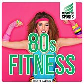 Music for Sports: 80s Fitness by The Gym All-Stars