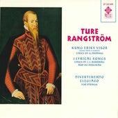 Ture Rangström: Kung Eriks Visor, 3 Lyrical Songs & Divertimento elegiaco by Various Artists