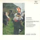 Alfvén: Festspel, Op. 25, Midsommarvaka, Op. 19 & Dalarapsodi, Op. 48 by Various Artists