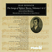 Play & Download Songs Of Robert Burns Vols. 1 & 2 by Jean Redpath | Napster