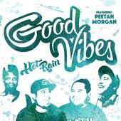Good Vibes (feat. Peetah Morgan) - Single by Hot Rain