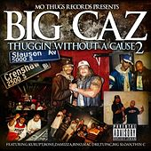 Play & Download Big Caz: Thuggin Without A Cause 2 by Various Artists | Napster