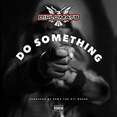 Play & Download Do Something - Single by The Diplomats | Napster