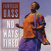 Play & Download No Ways Tired by Fontella Bass | Napster