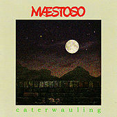 Play & Download Caterwauling by Maestoso | Napster