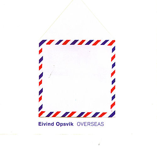 Overseas by Eivind Opsvik
