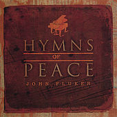 Play & Download Hymns of Peace by John Fluker | Napster