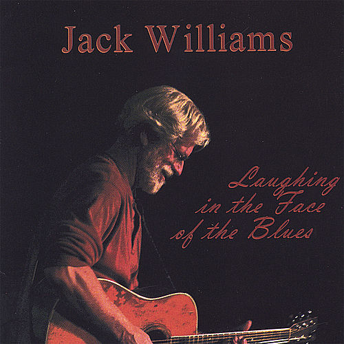 Play & Download Laughing in the Face of the Blues by Jack Williams | Napster