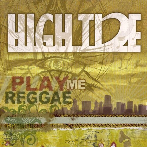 Play & Download Play Me Reggae by High Tide | Napster