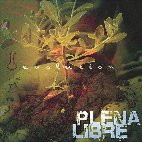 Play & Download Evolucion by Plena Libre | Napster